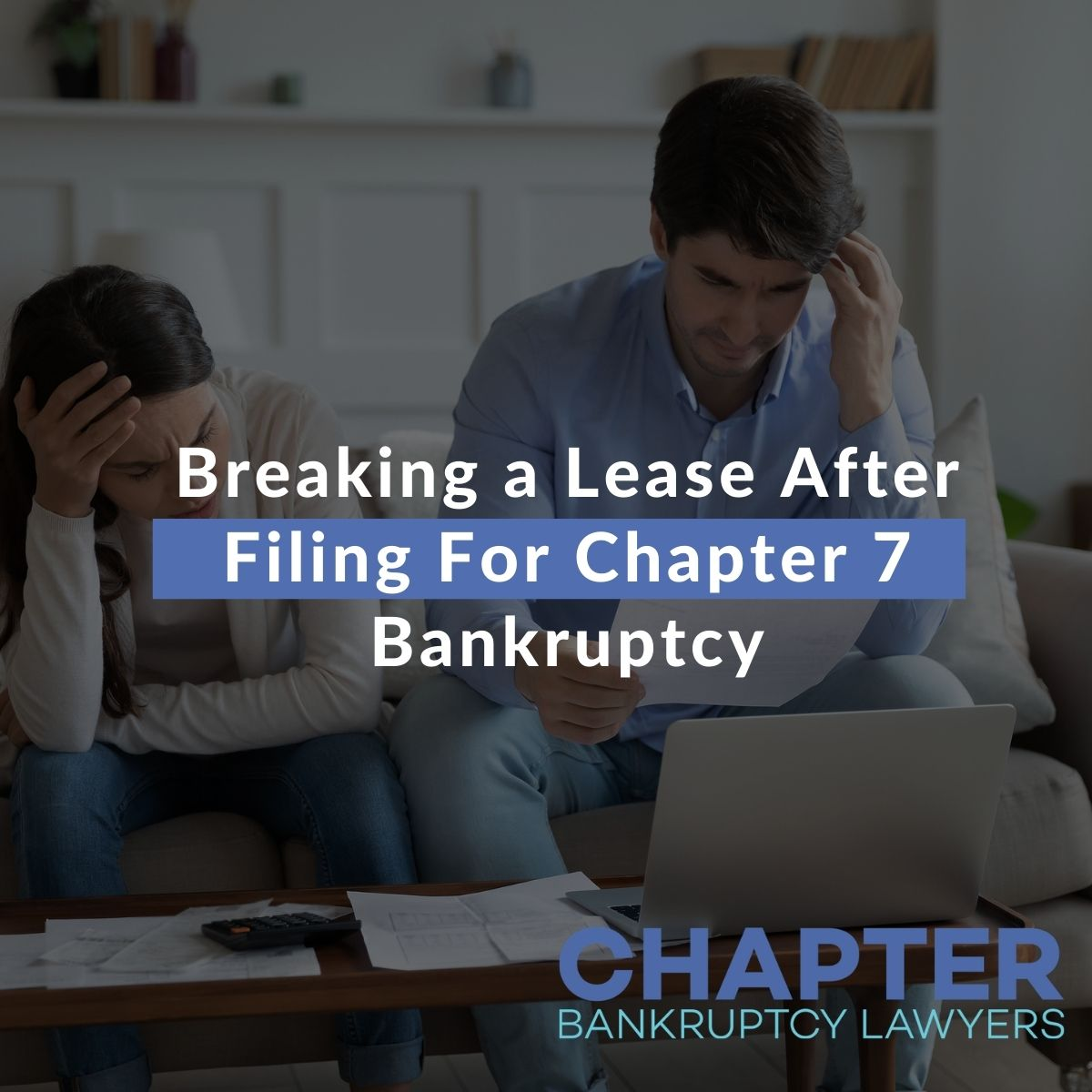 Breaking a Lease After Filing For Chapter 7 Bankruptcy