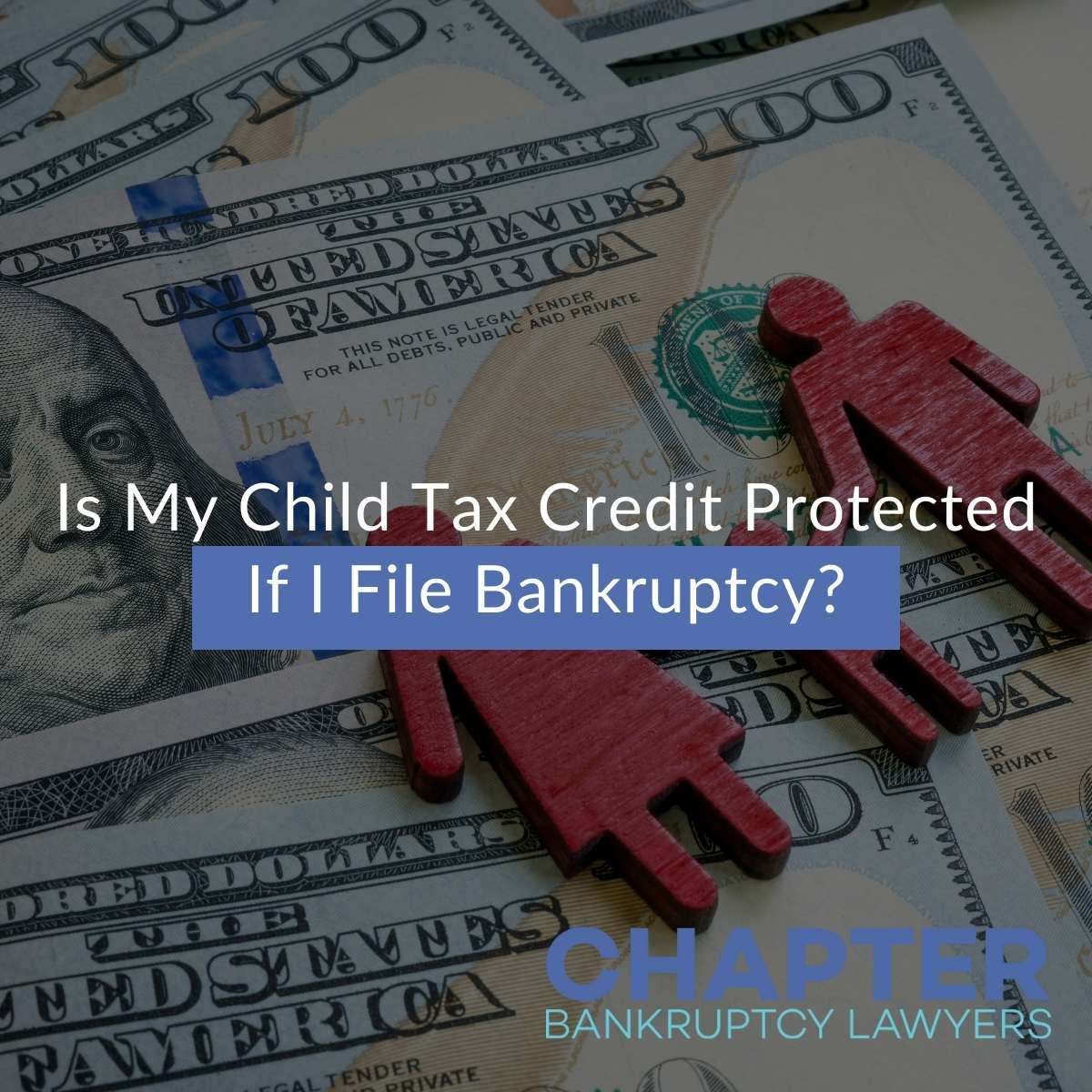Is My Child Tax Credit Protected If I File Bankruptcy?