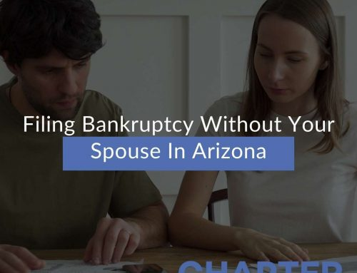 Filing Bankruptcy Without Your Spouse In Arizona